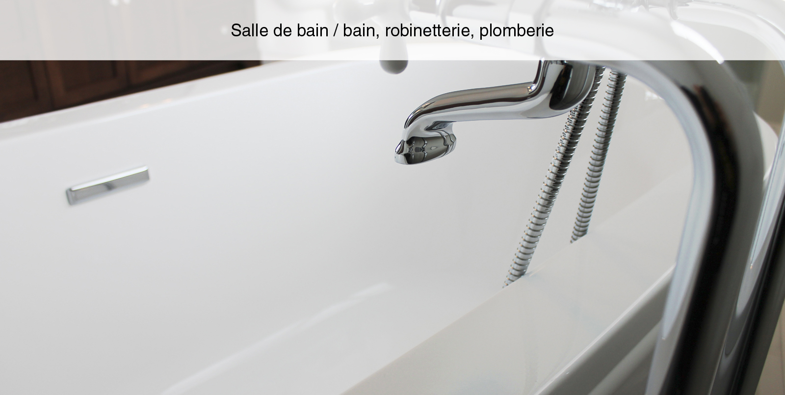 17-1-PANACHE-CONSTRUCTION-RENOVATION-BAIN-ROBINETTERIE-PLOMBERIE